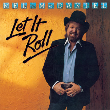 Mel McDaniel - Let It Roll