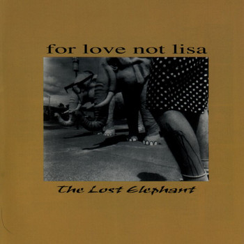 For Love Not Lisa - The Lost Elephant