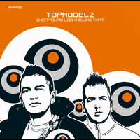 Topmodelz - When You're Looking Like That