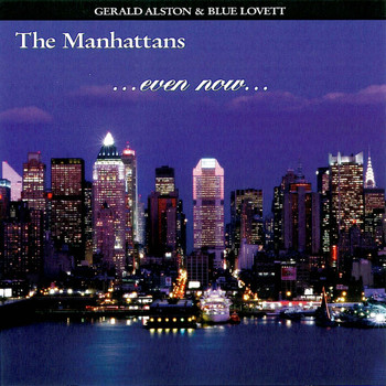 The Manhattans - Even Now