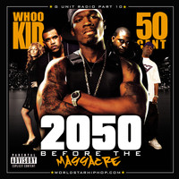 50 Cent, DJ Whoo Kid - G-Unit Radio 10: 2050 Before The Massacre