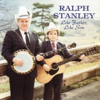 Ralph Stanley - Like Father, Like Son
