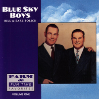 Blue Sky Boys - Farm and Fun Time Favorites - Volume One