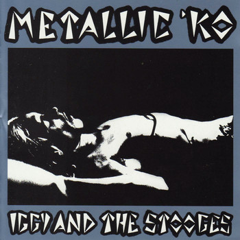 Iggy And The Stooges - Metallic K.O. - The Original 1976 Album (Explicit)