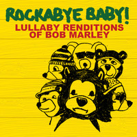 Rockabye Baby! - Lullaby Renditions of Bob Marley