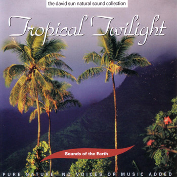 Sounds Of The Earth - Tropical Twilight