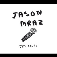 Jason Mraz - I'm Yours (International)