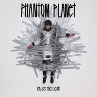 Phantom Planet - Raise The Dead (Explicit)