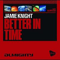Jamie Knight - Better In Time