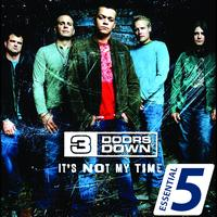 3 Doors Down - It's Not My Time (Essential 5 EP)