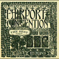 Fairport Convention - The Best Of The BBC Recordings