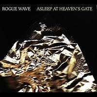 Rogue Wave - Asleep At Heaven's Gate (UK / Oz / Nz)