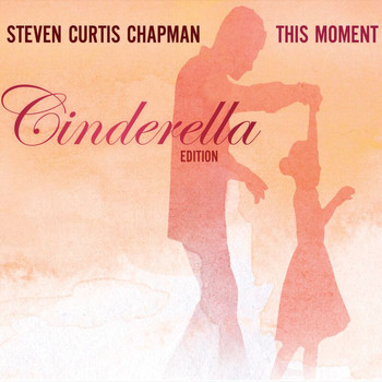 Steven Curtis Chapman - This Moment (Cinderella Edition)