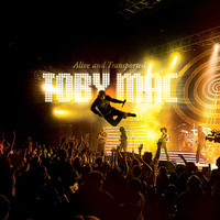 tobyMac - Alive And Transported