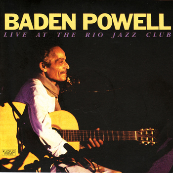 Baden Powell - BADEN POWELL: Live At The Rio Jazz Club