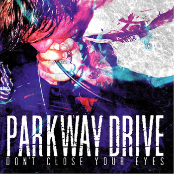 Parkway Drive - Don't Close Your Eyes