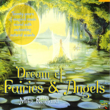 Mike Rowland - Dream Of Fairies & Angels