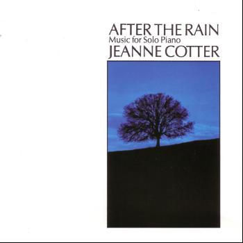 Jeanne Cotter - After the Rain: Music for Solo Piano