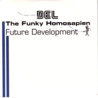 Del The Funky Homosapien - Future Development (Explicit)