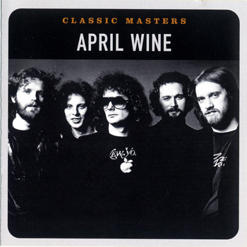 April Wine - Classic Masters