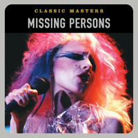 Missing Persons - Classic Masters