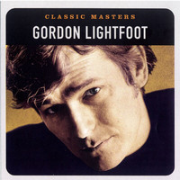 Gordon Lightfoot - Classic Masters