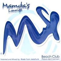 Various Artists (selected and mixed by Blade from Jestofunk) - Mamita's Lounge (Beach Club Playa Del Carmen)