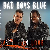 Bad Boys Blue - Still in love