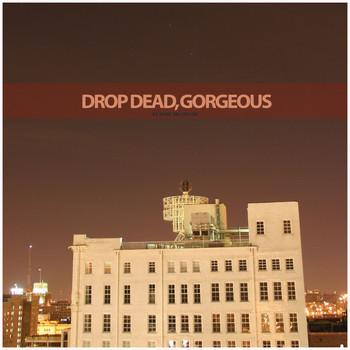 Drop Dead, Gorgeous - Be Mine, Valentine