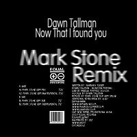 Dawn Tallman - Now That I Found You (Mark Stone Remix)