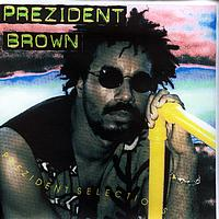 Prezident Brown - Prezident selection
