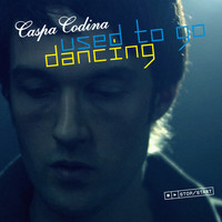 Caspa Codina - Used To Go Dancing