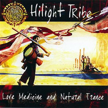 Hilight Tribe - Love medicine & natural trance