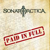 SONATA ARCTICA - Paid In Full