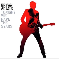 Bryan Adams - Tonight We Have The Stars (International Version)