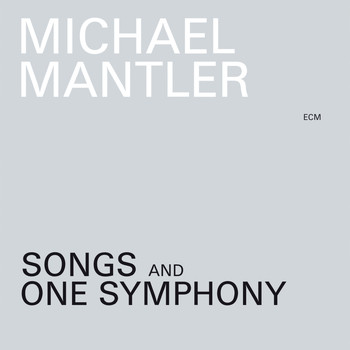 Michael Mantler - Songs And One Symphony