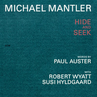 Michael Mantler - Michael Mantler / Paul Auster: Hide And Seek