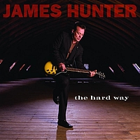 James Hunter - The Hard Way (International Super Jewel)