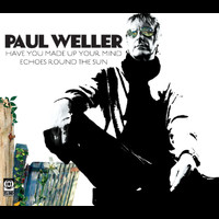 Paul Weller - Have You Made Your Mind Up (B-Sides)