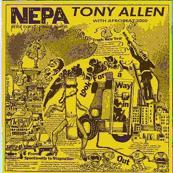 Tony Allen - Nepa (Never Expect Power Always)