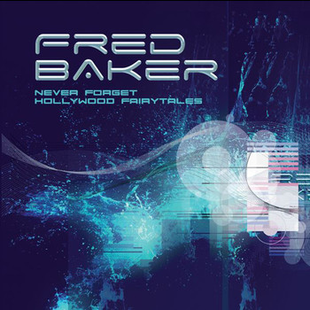 Fred Baker - Never Forget / Hollywood Fairytales