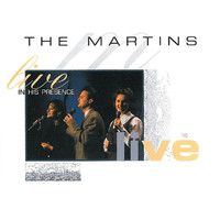 The Martins - Live In His Presence