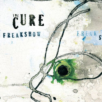 The Cure - Freakshow (Mix 13) (International Version)