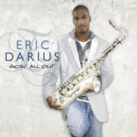 Eric Darius - Goin' All Out