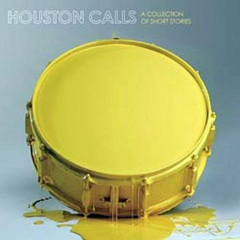 Houston Calls - A Collection Of Short Stories