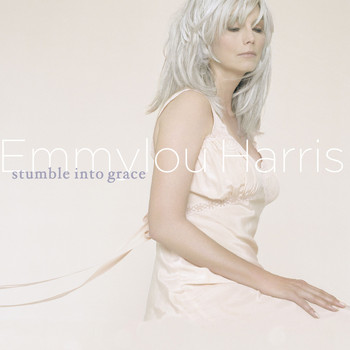 Emmylou Harris - Stumble Into Grace (Nonesuch store edition)