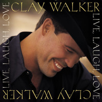Clay Walker - Live, Laugh, Love