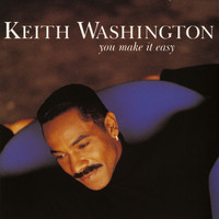 Keith Washington - You Make It Easy