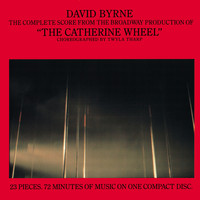 "David Byrne - The Complete Score From ""The Catherine Wheel"""