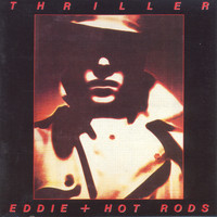 Eddie & The Hot Rods - Thriller